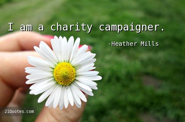 I am a charity campaigner.
