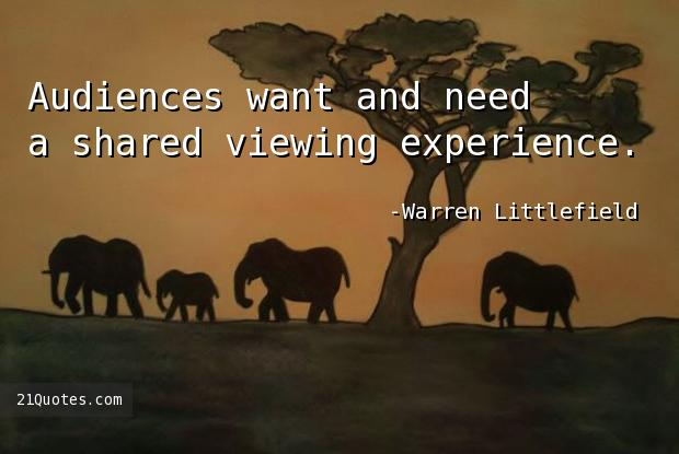 Audiences want and need a shared viewing experience.