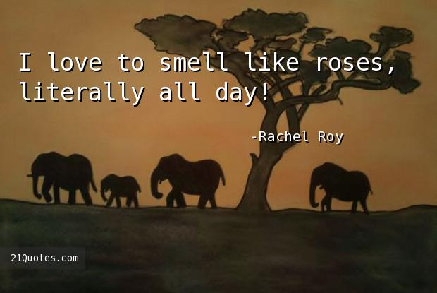 I love to smell like roses, literally all day!