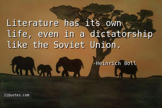 Literature has its own life, even in a dictatorship like the Soviet Union.