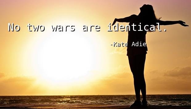 No two wars are identical.