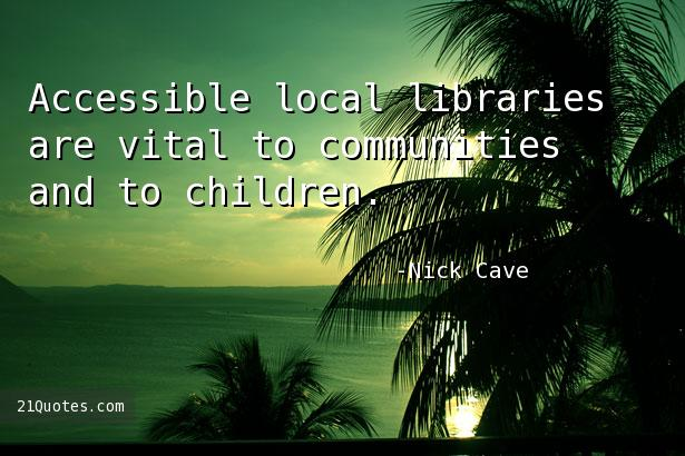 Accessible local libraries are vital to communities and to children.