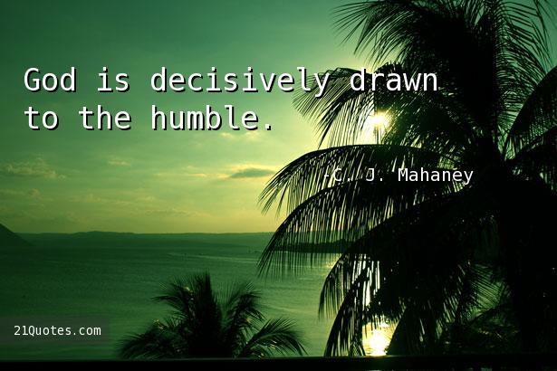 God is decisively drawn to the humble.