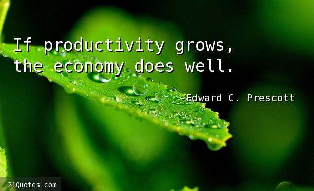 If productivity grows, the economy does well.