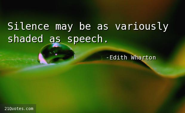 Silence may be as variously shaded as speech.