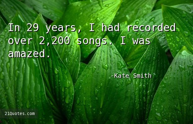 In 29 years, I had recorded over 2,200 songs. I was amazed.