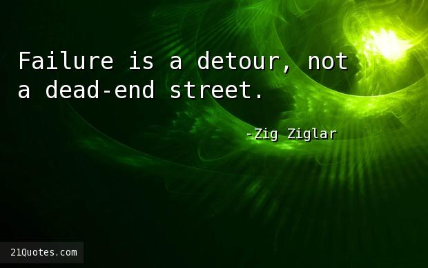 Failure is a detour, not a dead-end street.