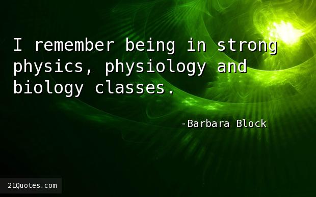 I remember being in strong physics, physiology and biology classes.