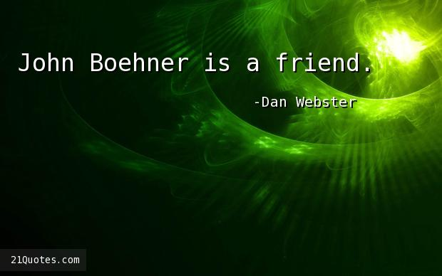 John Boehner is a friend.