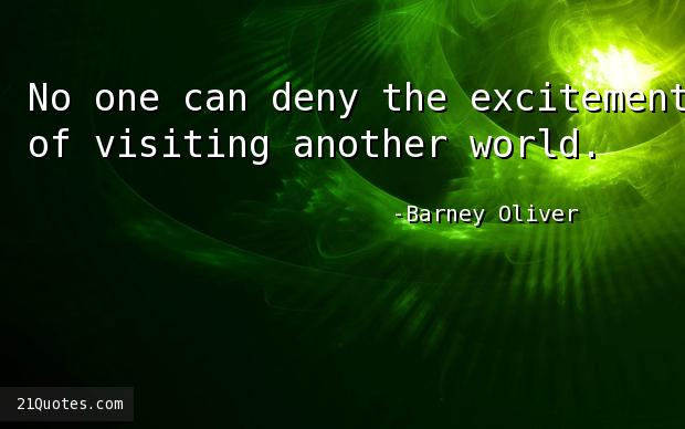 No one can deny the excitement of visiting another world.