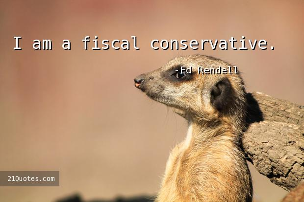 I am a fiscal conservative.