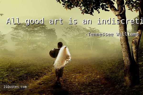 All good art is an indiscretion.