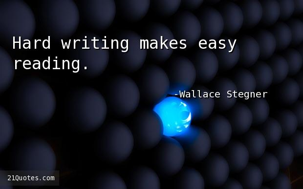 Hard writing makes easy reading.