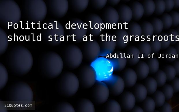 Political development should start at the grassroots.