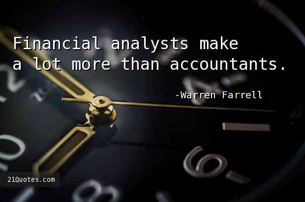 Financial analysts make a lot more than accountants.