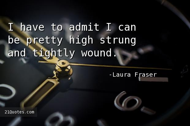 I have to admit I can be pretty high strung and tightly wound.