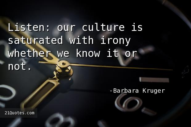 Listen: our culture is saturated with irony whether we know it or not.
