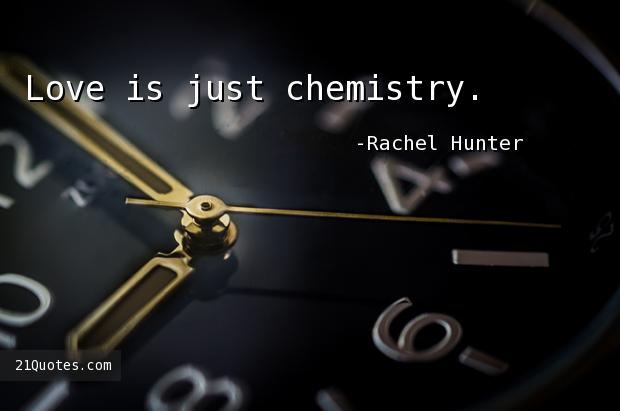 Love is just chemistry.