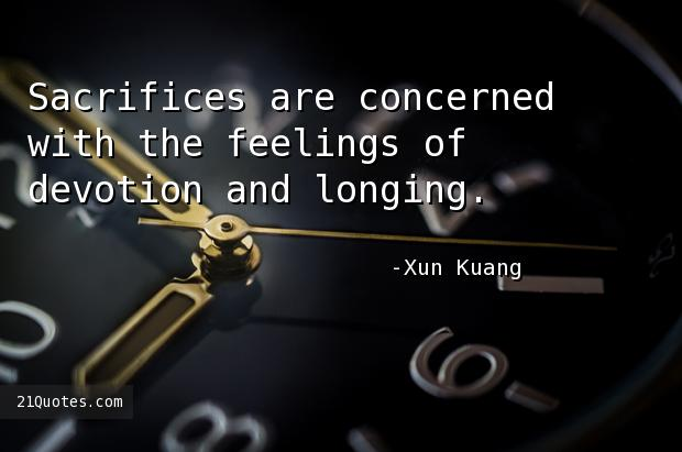 Sacrifices are concerned with the feelings of devotion and longing.