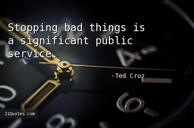 Stopping bad things is a significant public service.