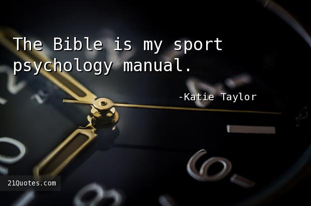 The Bible is my sport psychology manual.