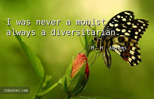 I was never a monist - always a diversitarian.