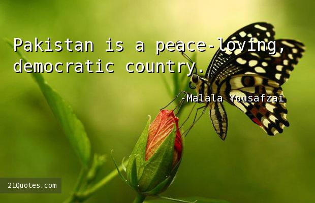 Pakistan is a peace-loving, democratic country.