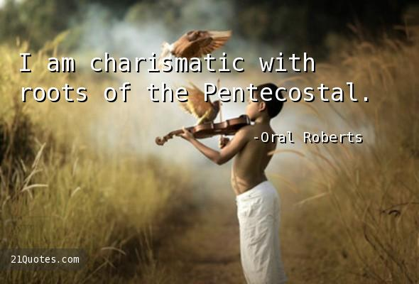 I am charismatic with roots of the Pentecostal.