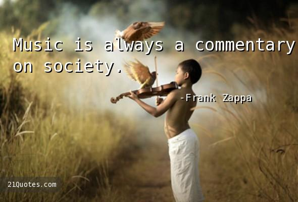 Music is always a commentary on society.