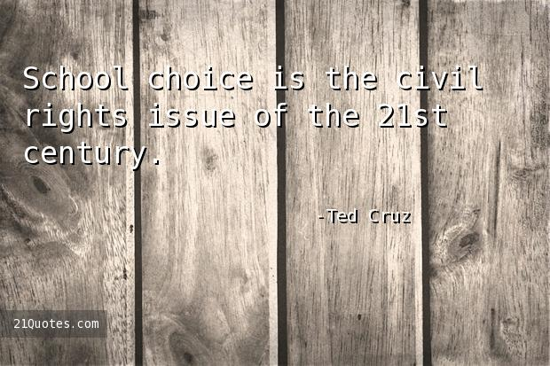 School choice is the civil rights issue of the 21st century.