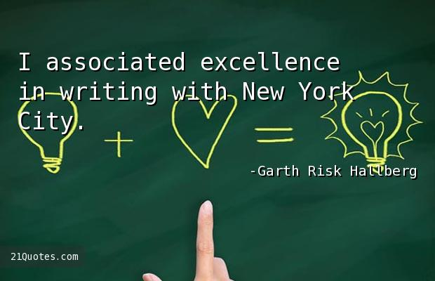 I associated excellence in writing with New York City.