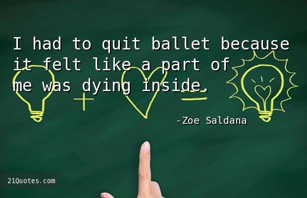 I had to quit ballet because it felt like a part of me was dying inside.
