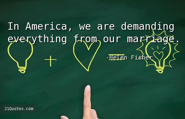 In America, we are demanding everything from our marriage.