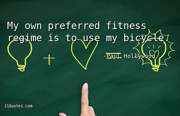 My own preferred fitness regime is to use my bicycle.