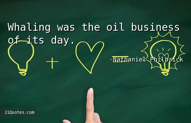 Whaling was the oil business of its day.