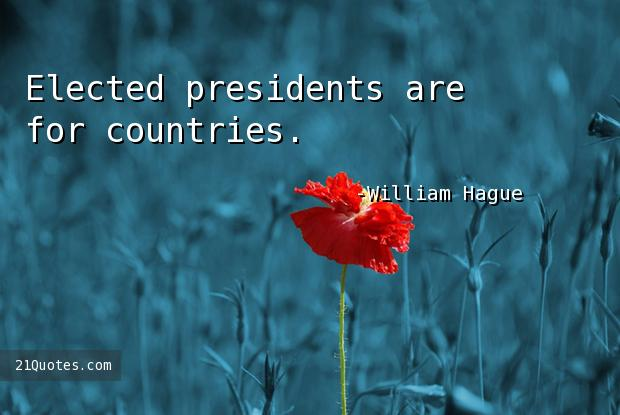 Elected presidents are for countries.