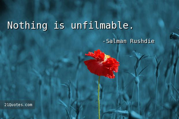 Nothing is unfilmable.