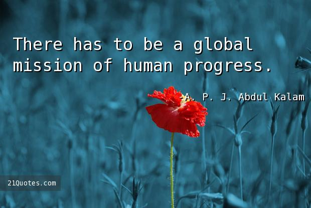 There has to be a global mission of human progress.